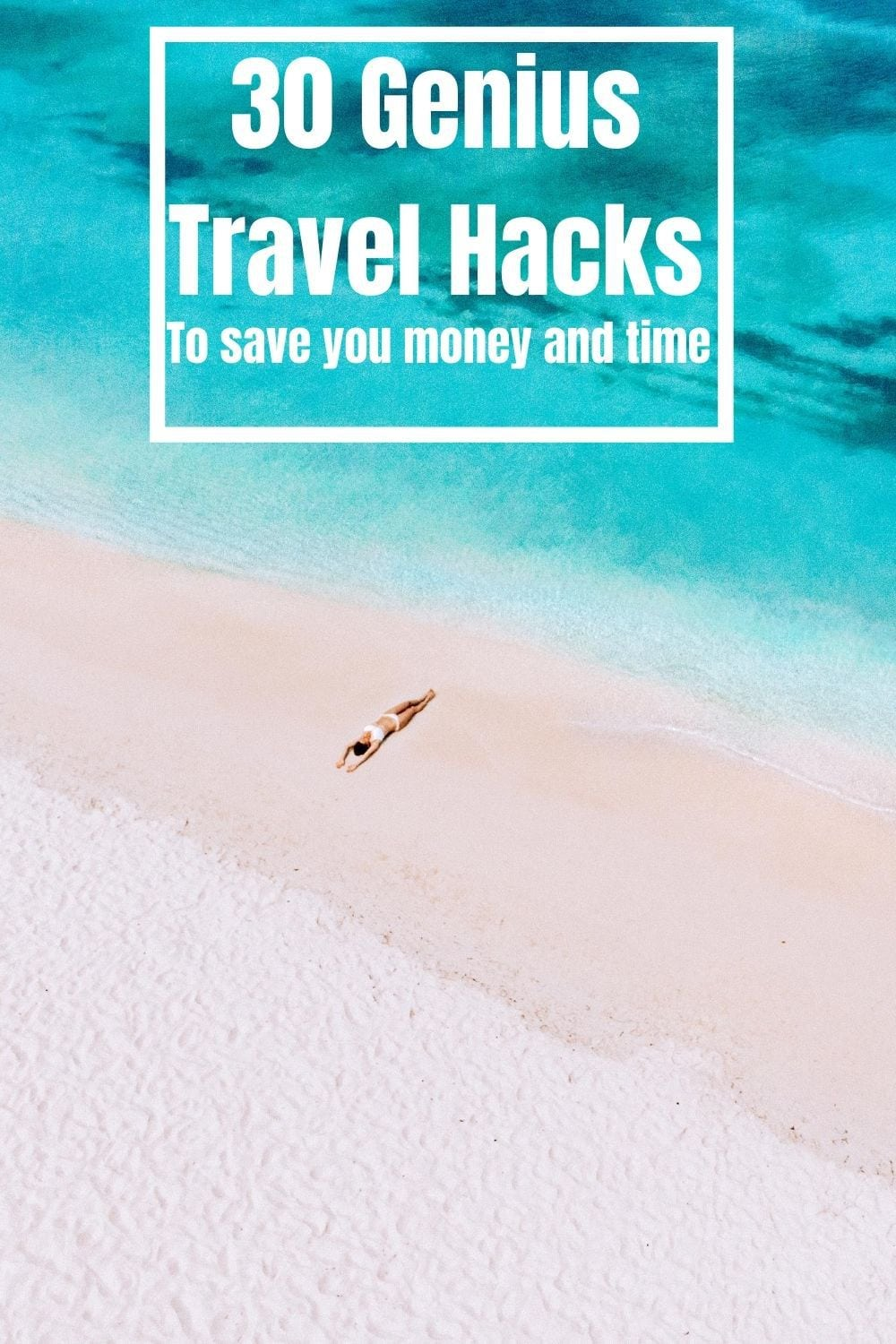 30 Genius Travel Hacks To save you money and time